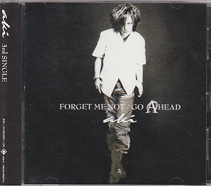 aki ( アキ )  の CD FORGET ME NOT*GO AHEAD