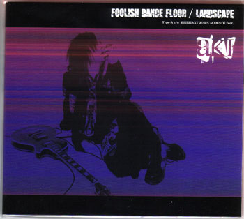 アキ の CD FOOLISH DANCE FLOOR TYPE A