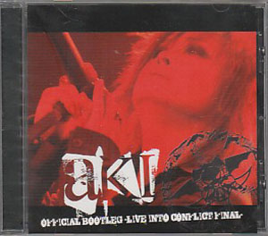 アキ の CD aki OFFICIAL BOOTLEG TOUR'LIVE INTO CONFLICT FINAL'(CD+ケース)