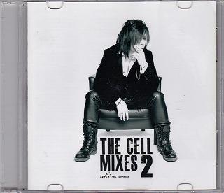 アキ の CD THE CELL MIXES 2