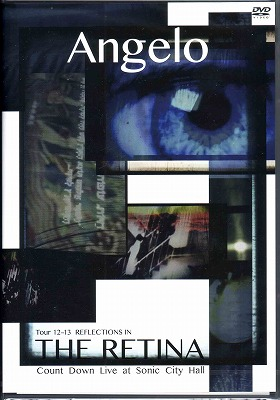 アンジェロ の DVD Angelo Tour 12-13 「REFLECTIONS IN THE RETINA」Count Down at Sonic City Hall