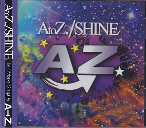 アズ の CD AtoZ./SHINE