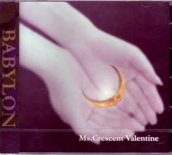 バビロン の CD MS.Crescent Valentine