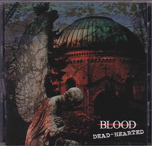 BLOOD ( ブラッド )  の CD DEAD-HEARTED