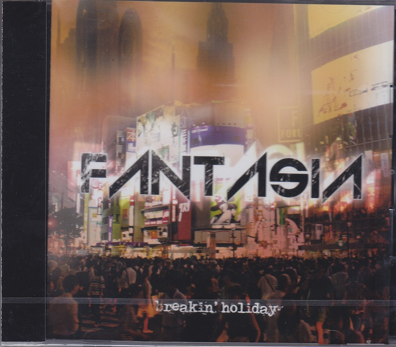 breakin'holiday の CD FANTASIA
