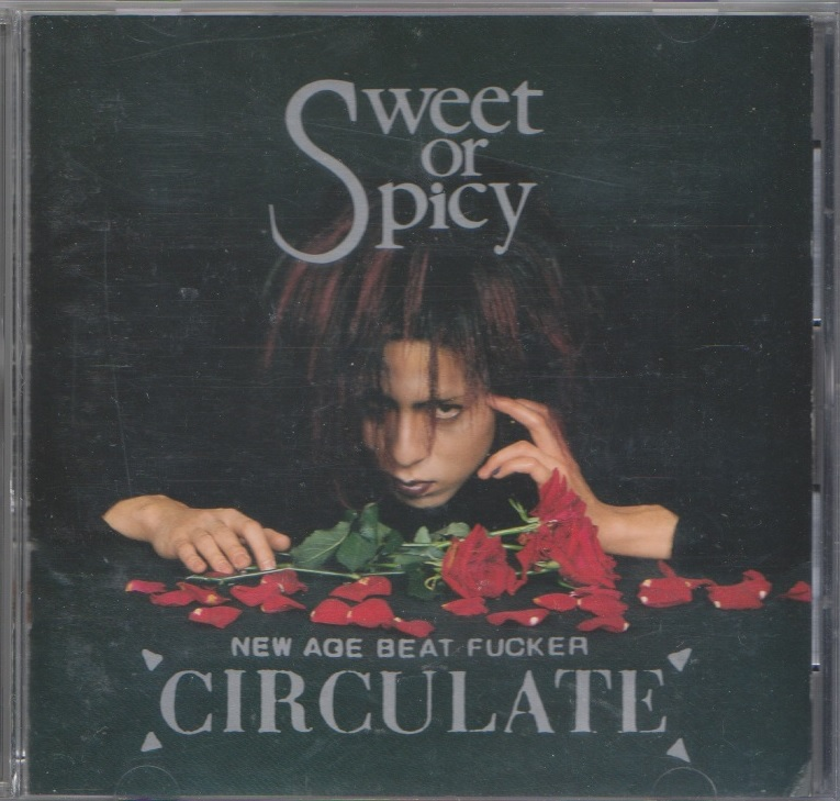 CIRCULATE ( サーキュレイト )  の CD Sweet or Spicy