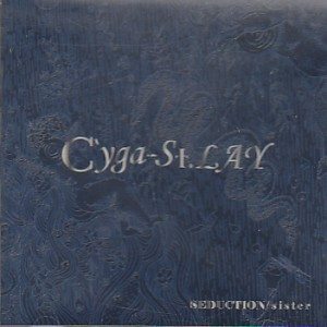 C'yga-St.LAY の CD SEDUCTION/sister
