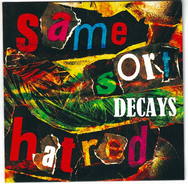 DECAYS の CD Same sort hatred