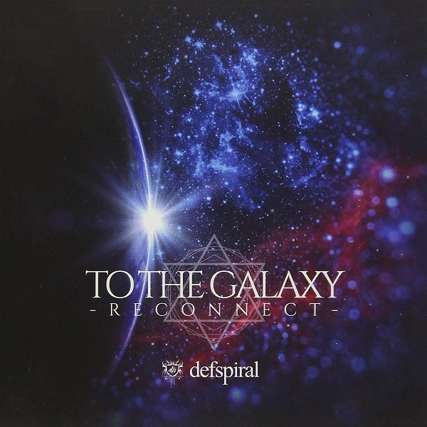 defspiral の CD 【TYPE-A】TO THE GALAXY -RECONNECT-