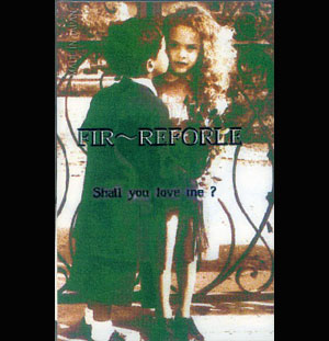 FIR〜REFORLE の テープ Shall you love me? 再発版
