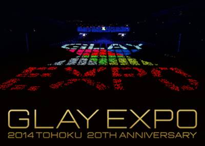 GLAY ( グレイ )  の DVD 【Blu-ray】GLAY EXPO 2014 TOHOKU 20th Anniversary Premium Box