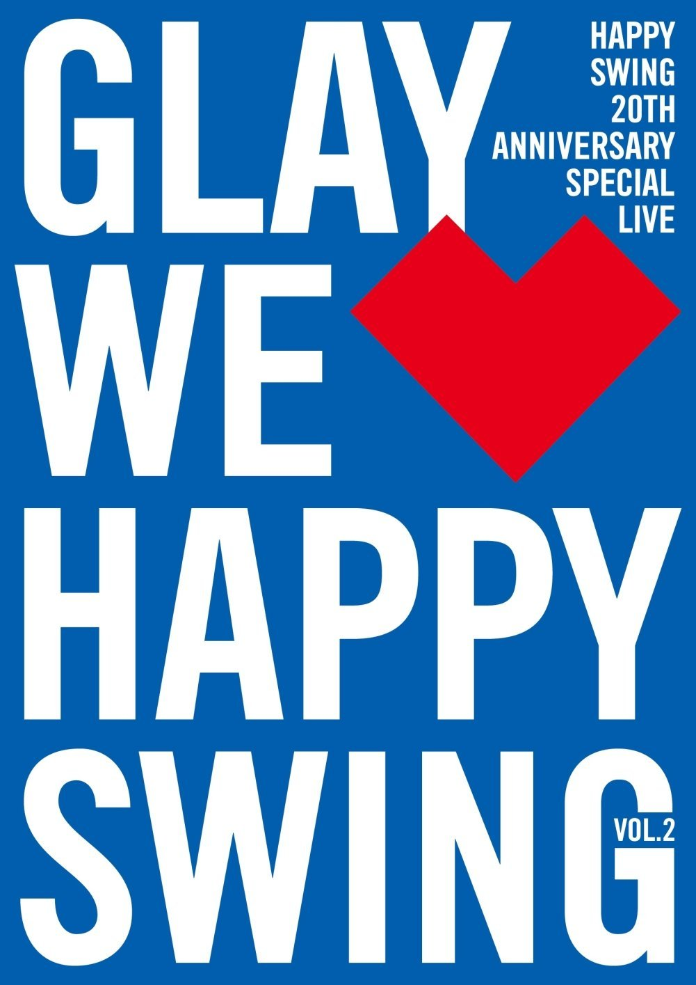 グレイ の DVD 【通常盤】HAPPY SWING 20th Anniversary SPECIAL LIVE 〜WeHappy Swing〜 Vol.2