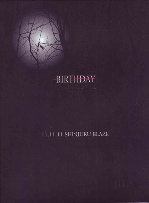 ジルス の DVD 『-BIRTHDAY-』~2011.11.11 SHINJUKU BLAZE~