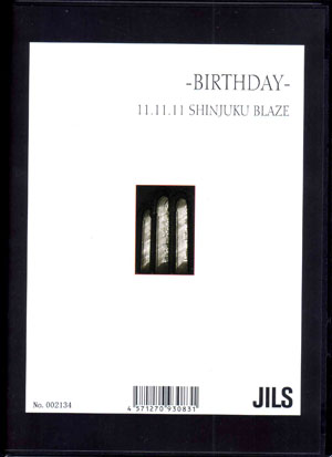 ジルス の DVD 『2011.11.11 SHINJYUKU BLAZE-BIRTHDAY-』