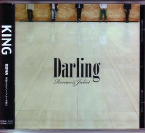 キング の CD Darling~Romeo&Juliet
