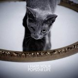クロユメ の CD I HATE YOUR POPSTAR LIFE TYPE-A