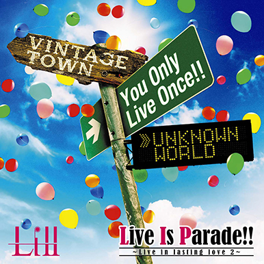 Lill の DVD Live Is Parade!!~Live in lastinglove.2~