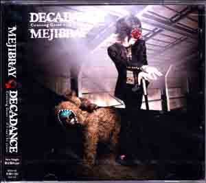 MEJIBRAY ( メジブレイ )  の CD DECADANCE - Counting Goats … if I can't be yours - [初回盤Btype]