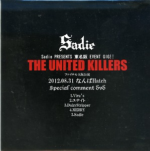 オムニバスサ の DVD Sadie PRESENTS 東名阪 EVENT GIG!! 「THE UNITED KILLERS」 2012.08.31なんばHatch Special comment DVD