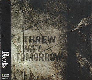 リディス の CD I THREW AWAY TOMORROW