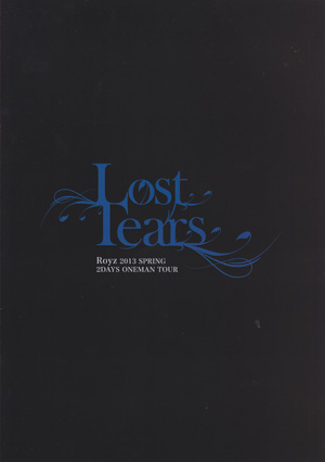 ロイズ の パンフ Lost Tears Royz 2013 SPRING 2DAYS ONEMAN TOUR