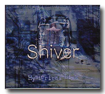 Shiver の CD Hysterical‐Link 初回盤