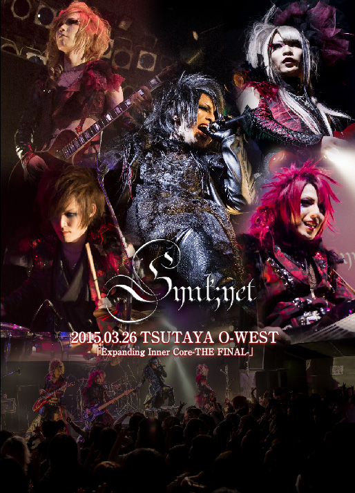 シンクイェット の DVD 2015.03.26 TSUTAYA O-WEST Expanding Inner Core -THE FINAL-