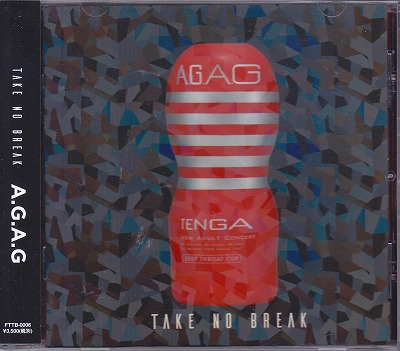TAKE NO BREAK の CD A.G.A.G