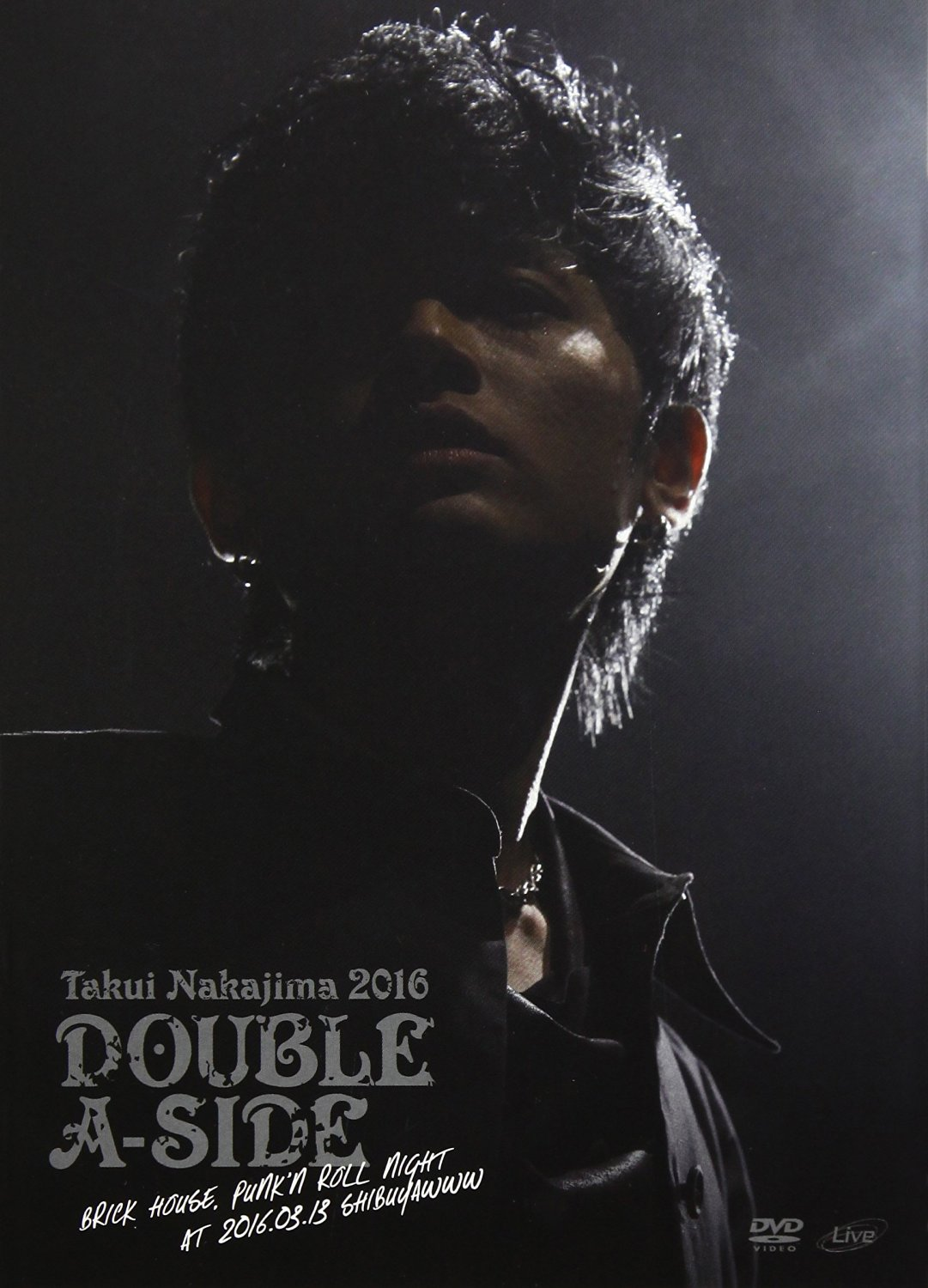 ナカジマタクイ の DVD TAKUI NAKAJIMA 2016 「DOUBLE A-SIDE」 BRICK HOUSE,PUNK'N ROLL NIGHT at 2016.03.13 ShibuyaWWW