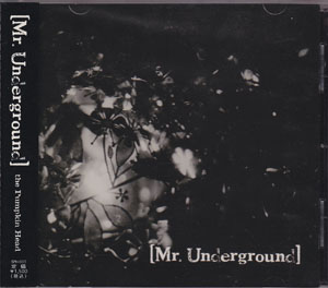 the Pumpkin Head ( パンプキンヘッド )  の CD 【Mr.Underground】