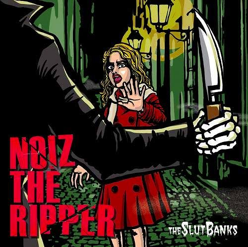 THE SLUT BANKS の CD NOIZ THE RIPPER