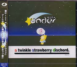 アンダー の CD a twinkle strawberry dischord.