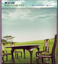 Waive ( ウェイヴ )  の CD Baby I LOVE YOU